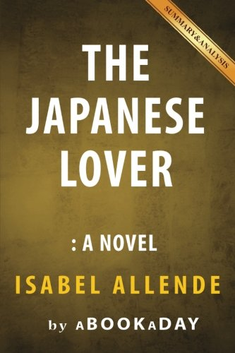 9781535284615: The Japanese Lover: A Novel by Isabel Allende | Summary & Analysis