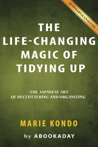 9781535284721: The Life-Changing Magic of Tidying Up: (The Japanese Art of Decluttering and Organizing) by Marie Kondo | Summary & Analysis