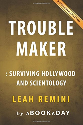 9781535288323: Troublemaker: Surviving Hollywood and Scientology by Leah Remini | Summary & Analysis