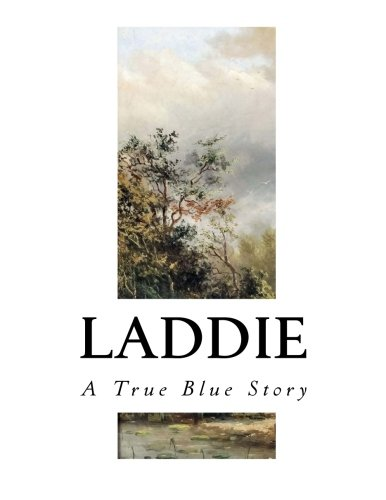 Laddie: A True Blue Story: Porter, Gene Stratton