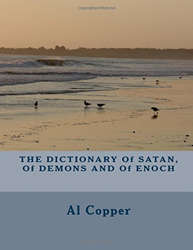 9781535289771: THE DICTIONARY Of SATAN, Of DEMONS AND Of ENOCH