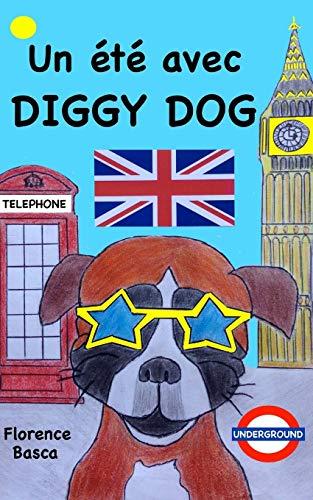 Un Ete Avec Diggy Dog (Paperback): Florence Basca