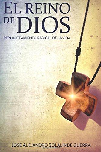9781535292313: El Reino de Dios: Replanteamiento Radical de la Vida (Spanish Edition)