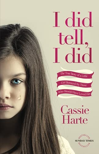 9781535293426: I Did Tell, I Did: The True Story Of A Little Girl Betrayed By Those Who Should Have Loved Her