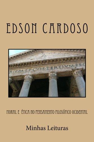 Moral E Etica No Pensamento Filosofico Ocidental: Edson Cardoso