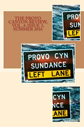 9781535296496: The Provo Canyon Review, Vol. 4: Issue 3, Summer 2016