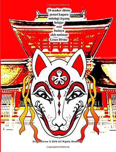 9781535301572: 20 masker shinto penari kagura mitologi Jepang belajar seni budaya oleh seniman Grace Divine (Indonesian Edition)