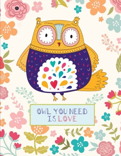 9781535302074: Owl You Need Is Love: Cute Owl Notebook (Journal), Large, Floral