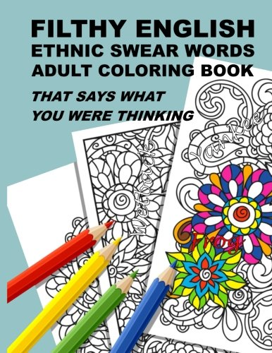 Filthy English: Ethnic Swear Words Adult Coloring: Anti-Stress Adult Coloring
