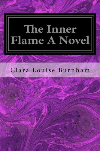 The Inner Flame a Novel: Burnham, Clara Louise