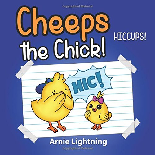 9781535311601: Cheeps the Chick!: Hiccups: Volume 5