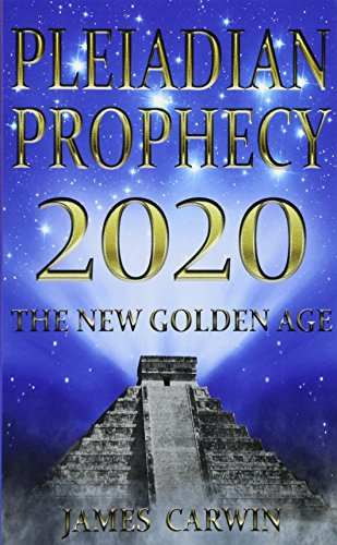 9781535313339: Pleiadian Prophecy 2020: The New Golden Age