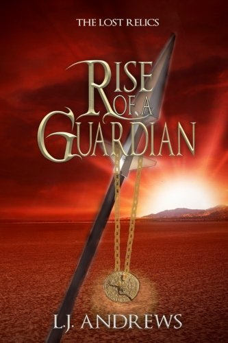 9781535314626: Rise of a Guardian: Volume 1 (The Lost Relics)