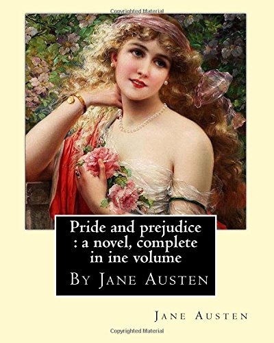 9781535316132: Pride and prejudice : a novel, By Jane Austen, complete in ine volume