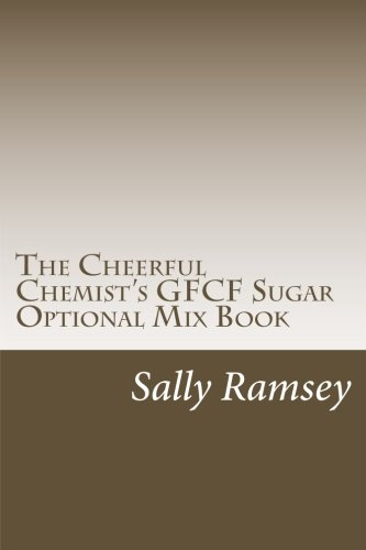 The Cheerful Chemist's GFCF Sugar Optional Mix Book: Sally Ramsey