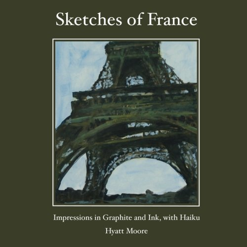 Sketches of France: Impressions in Graphite and: Moore, Hyatt