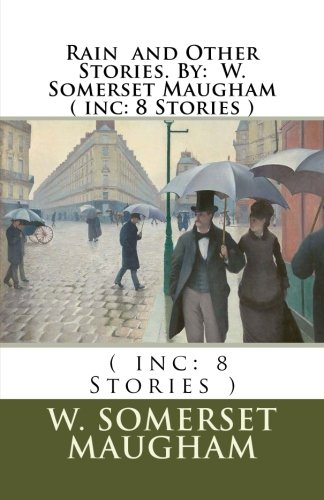 Rain and Other Stories. By: W. Somerset: W. Somerset Maugham