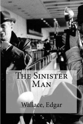 The Sinister Man: Wallace, Edgar