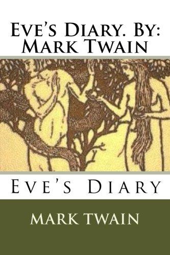 Eve's Diary. By: Mark Twain (Paperback): Mark Twain