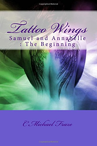 9781535341691: Tattoo Wings: Samuel and Annabelle : The Beginning (Volume 1)
