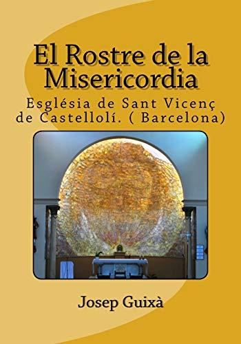 9781535342797: El Rostre de la Misericordia: Esglesia de Sant Vicenç de Castellolí ( Barcelona): Volume 2 (Mural el Rostro de la Misericordia)