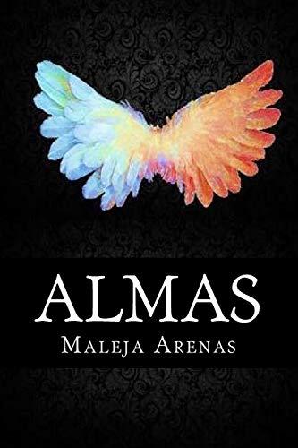 9781535343220: Almas: No importa su es Pura u Oscura, todas serán MÍAS (Entre el Cielo y el Infierno) (Volume 1) (Spanish Edition)