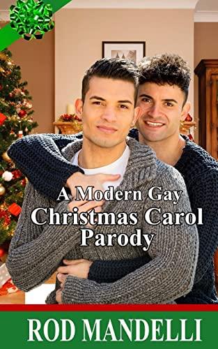 A Modern Gay Christmas Carol Parody: Mandelli, Rod
