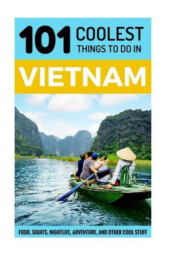 9781535347594: Vietnam: Vietnam Travel Guide: 101 Coolest