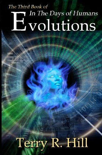 9781535349574: Evolutions (In the Days of Humans) (Volume 3)