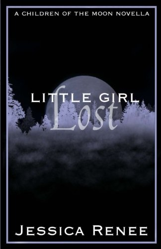 9781535350273: Little Girl Lost: A Children of the Moon Novella (The Children of the Moon)