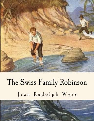 9781535350723: The Swiss Family Robinson: Adventures on a Desert Island
