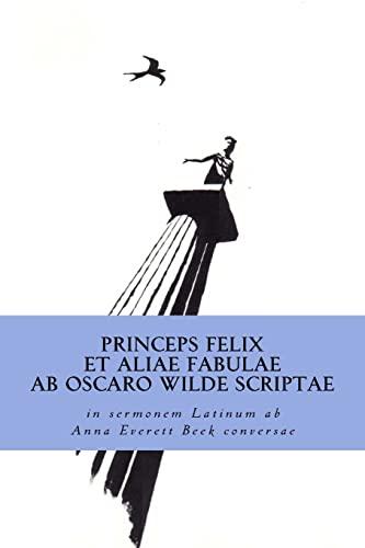 9781535352512: Princeps Felix et Aliae Fabulae