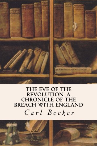 9781535353724: The Eve of the Revolution: A Chronicle of the Breach with England