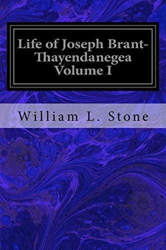 Life of Joseph Brant- Thayendanegea Volume I: Stone, William L.
