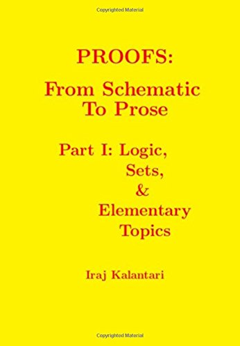 9781535360449: PROOFS: From Schematic to Prose: Part I: Logic, Sets, and Elementary Topics
