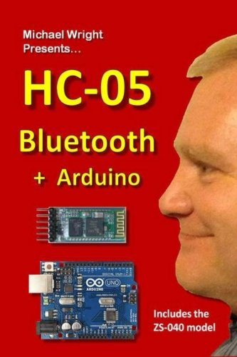 9781535360722: HC-05 Bluetooth + Arduino: Includes the ZS-040