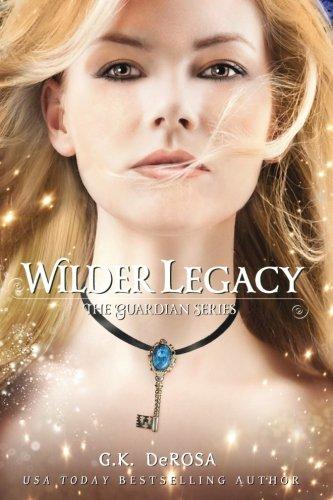 9781535360814: Wilder Legacy: The Guardian Series (Volume 4)