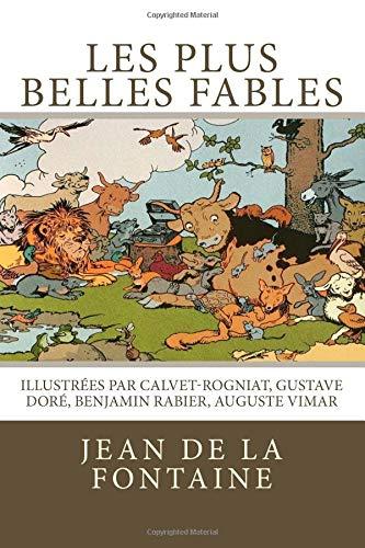 9781535366120: Les plus belles fables de La Fontaine: Illustrées par Calvet-Rogniat, Gustave Doré, Benjamin Rabier, Auguste Vimar