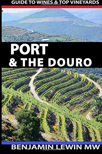9781535366342: Port and the Douro (Guides to Wines and Top Vineyards) (Volume 13)