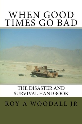 9781535372602: When Good Times Go Bad: The Disaster and Survival Handbook