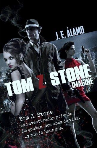 9781535374972: Tom Z. Stone I: Imagine (Volume 1) (Spanish Edition)