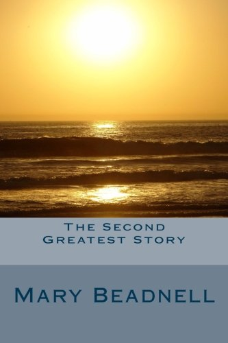 9781535378338: The Second Greatest Story