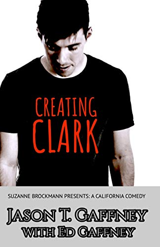 9781535378536: Creating Clark: Suzanne Brockmann Presents: A California Comedy, #1: Volume 1