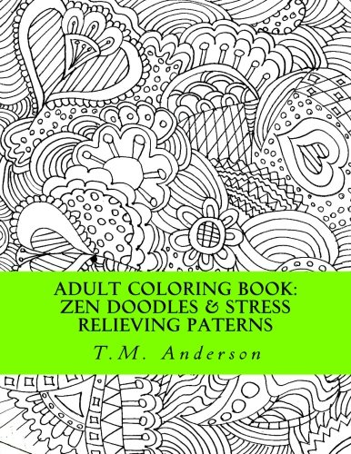 9781535378697: Adult Coloring Book: Zen Doodles & Stress Relieving Patterns: Volume 1 (Stress Relieving Adult Coloring Series)