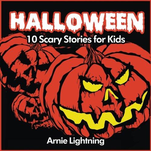 9781535380201: Halloween (Spooky Halloween Stories): 10 Scary Stories for Kids (Volume 1)