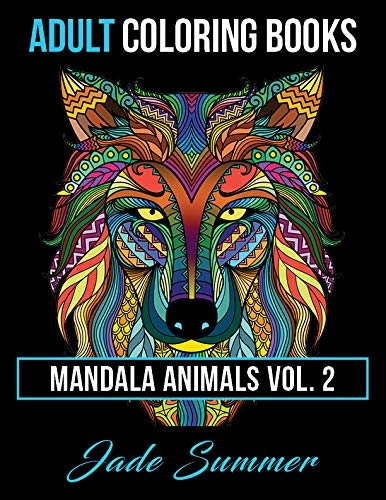 9781535384551: Adult Coloring Books: Animal Mandala Designs and Stress Relieving Patterns for Anger Release, Adult Relaxation, and Zen: Volume 2 (Mandala Animals)
