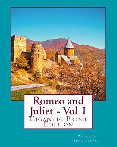 9781535384803: Romeo and Juliet - Vol 1: Gigantic Print Edition