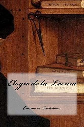 9781535388856: Elogio de la Locura (Spanish Edition)
