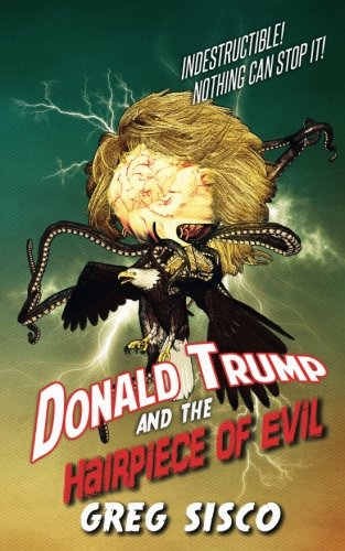 9781535389648: Donald Trump and the Hairpiece of Evil