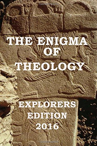 9781535390675: The Enigma of Theology Explorers Edition 2016